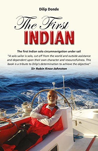 Image of The First Indian: The First Indian Solo Circumnavigation Under Sail (Making Waves)