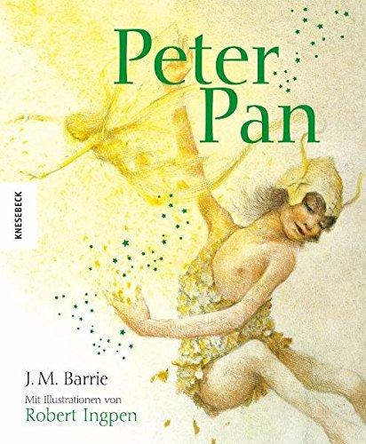 Peter Pan. Bibliophile ungekürzte Ausgabe mit Illustrationen von Robert Ingpen (Knesebeck Kinderbuch Klassiker)