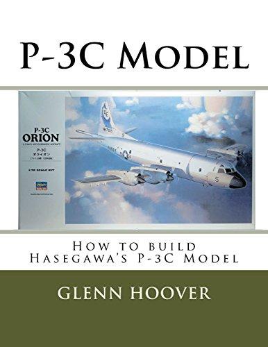 P-3C Model: How to build Hasegawa's P-3C Model: Volume 2 (Glenn Hoover Model Build Series) por Glenn Hoover