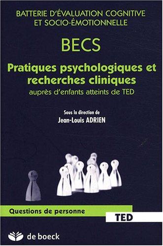 Batterie d'évaluation cognitive et socio-émotionnelle : Pratiques psychologiques et recherches cliniques auprès d'enfants atteints de TED