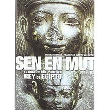 Sen En Mut : el hombre que pudo ser rey de Egipto (Historia)