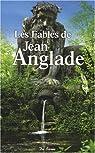 Les fables de Jean Anglade par Jean