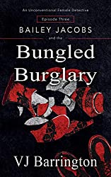 Bailey Jacobs and the Bungled Burglary (First Series Book 3)