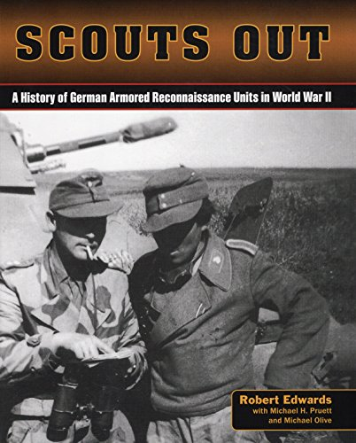 Scouts out: A History of the German Armored Reconnasissance Units of WWII