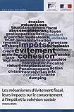 Les mécanismes d'évitement fiscal, leurs impacts sur le consentement à l'impôt et à la cohésion sociale - Mercredi 26 octobre 2016...