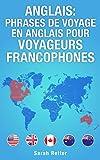 anglais phrases de voyage en anglais pour voyageurs francophones les 1000 phrases les plus utiles lors d un voyage ? un pays anglophone