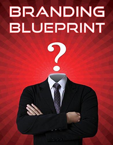 branding-blueprint-25-essential-branding-strategies-to-build-a-dominant-brand-in-6-weeks-branding-yo