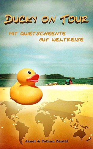 Ducky on Tour: Mit Quietscheente auf Weltreise