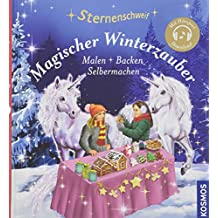 Sternenschweif, Magischer Winterzauber: Malen Backen Selbermachen