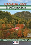 Canada-est, la belle province