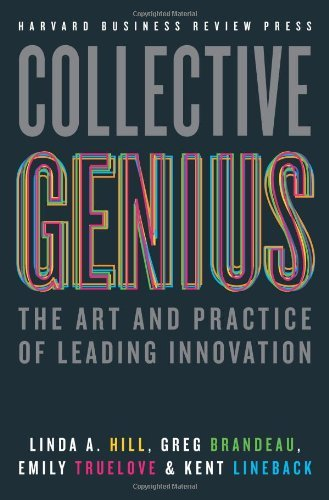 Collective Genius: The Art and Practice of Leading Innovation by Linda A. Hill, Greg Brandeau, Emily Truelove (June 10, 2014) Hardcover