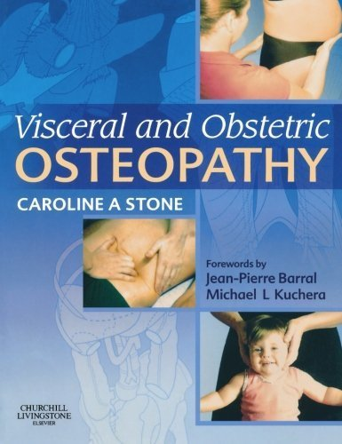 Visceral and Obstetric Osteopathy, 1e by Stone DO(Hons) MSc(Ost) MEd, Caroline (2007) Paperback