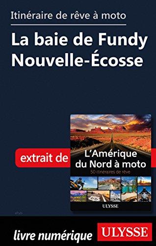 Descargar Libro Itinéraire de rêve à moto - La baie de Fundy Nouvelle-Ecosse de Collectif