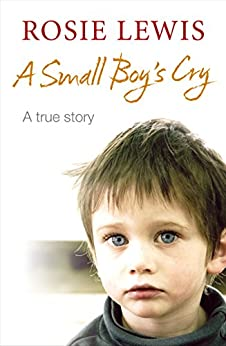 A Small Boy's Cry by [Lewis, Rosie]