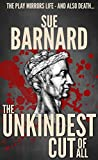 The Unkindest Cut of All by Sue Barnard