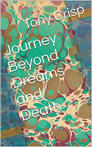 Journeying Beyond Dreams and Death by [Crisp, Tony]