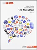 Tell me more. Level B2. Per le Scuole superiori. Con CD Audio. Con espansione online