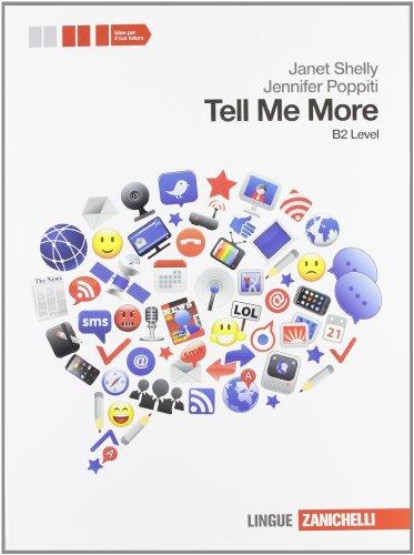 Tell me more. Level B2. Per le Scuole superiori. Con CD Audio. Con espansione online