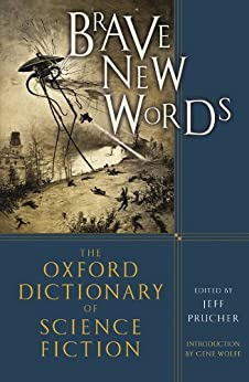 Brave New Words: The Oxford Dictionary of Science Fiction von [Prucher, Jeff]