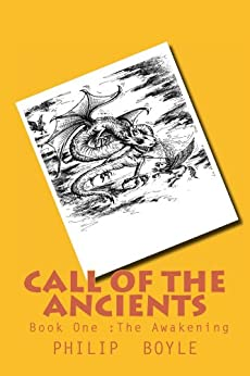 Call of The Ancients:: The Awakening by [Boyle, Philip]