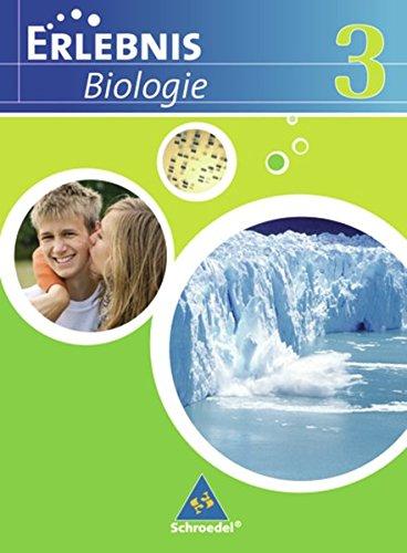 Erlebnis Biologie - Ausgabe 2007 für das mittlere Lernniveau in Hamburg, Hessen, Niedersachsen und Schleswig-Holstein: Schülerband 3