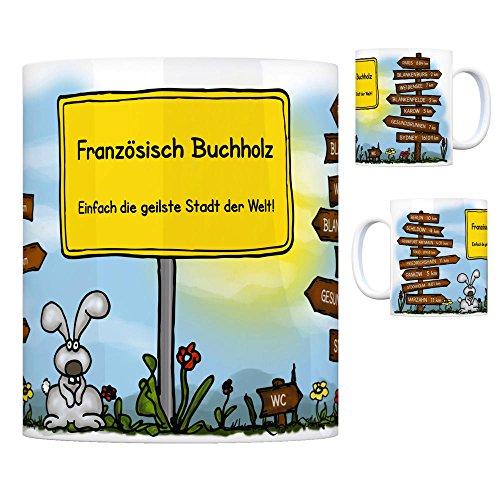 Französisch Buchholz - Einfach die geilste Stadt der Welt Kaffeebecher Tasse Kaffeetasse Becher mug...
