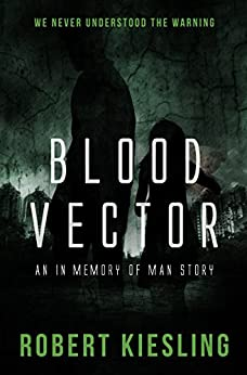 Blood Vector: We Never Understood The Warning (English Edition) di [Kiesling, Robert]