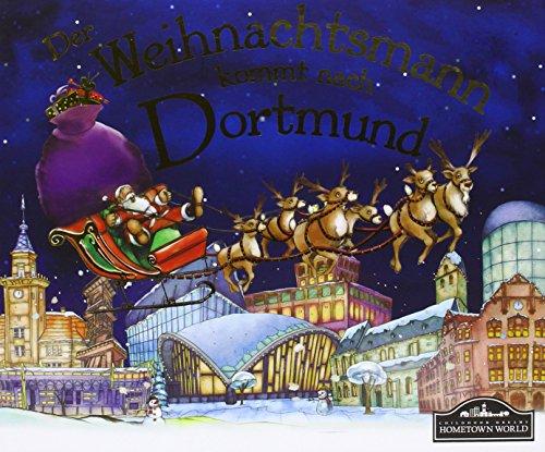 Der Weihnachtsmann kommt nach Dortmund: Wenn der Weihnachtsmann mit seinem großen Schlitten die Geschenke vom Nordpol nach Dortmund bringt, dann erwartet ihn jedes Jahr ein spannendes Abenteuer. (Die Legende Vom Weihnachtsbaum)