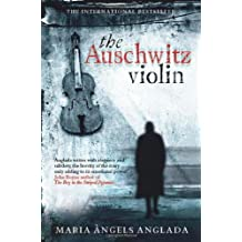 The Auschwitz Violin by Anglada, Maria Angels (2011) Paperback
