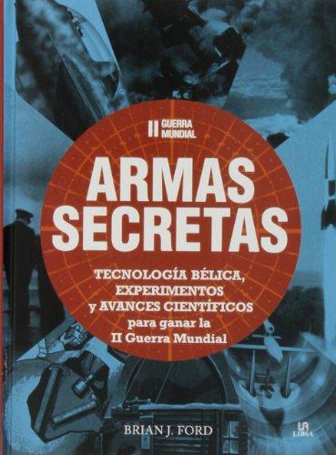 II Guerra Mundial Armas Secretas (Historia Militar)