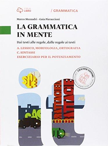 La grammatica in mente. Vol. A-C-Eserciziario. Per la Scuola media. Con e-book. Con espansione online