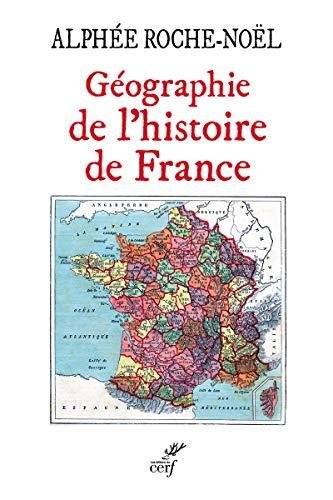 Géographie de l'histoire de France par Alphee Roche-noel