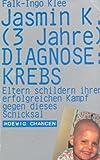 Jasmin K. (3 Jahre) Diagnose: Krebs - Falk-Ingo Klee