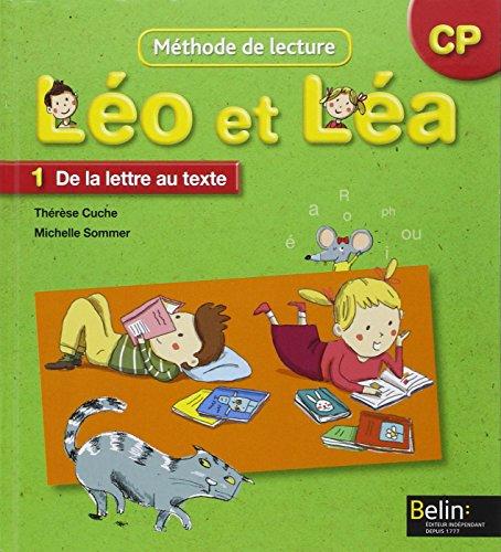Léo et Léa : Méthode de lecture CP, 1 De la lettre au texte par Thérèse Cuche