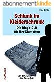 Schlank im Kleiderschrank: Die Dinge-Diät für Ihre Klamotten (German Edition)