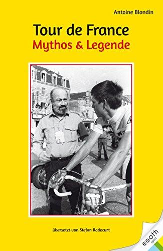 Tour de France - Mythos & Legende