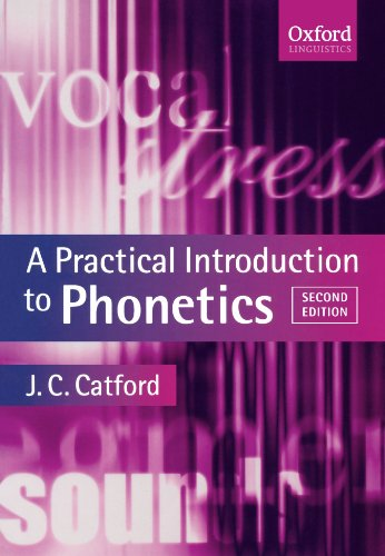 A Practical Introduction to Phonetics (Oxford Textbooks in Linguistics)