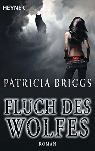 Fluch des Wolfes (Alpha & Omega, Band 3) (Von Briggs Bücher Patricia)
