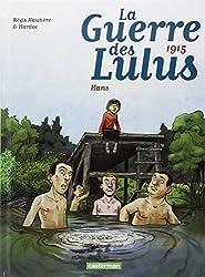 La Guerre des Lulus, Tome 2 : 1915 : Hans