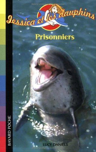 Jessica et les dauphins, Tome 5 : Prisonniers