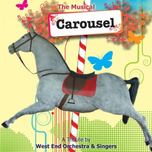 Carousel - The Musical - A Tribute !