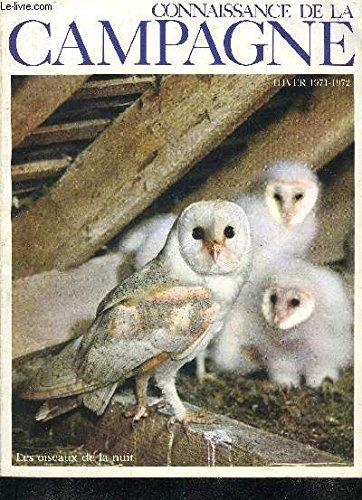 CONNAISSANCE DE LA CAMPAGNE N°14 JANVIER 1972 - Des inconnus dans la maison - problème n°1 du jardin l'eau - le tir à bamme - la nuit des rapaces - le châtaignier - en direct de cavaillon les libres propos d'un maraîcher - leçon de nature dans un parc etc