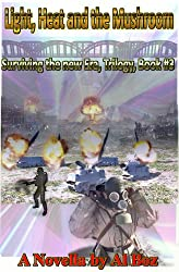 Light Heat and the Mushroom: Dooms day real know how and fun (Surviving the era Trilogy Book 3)
