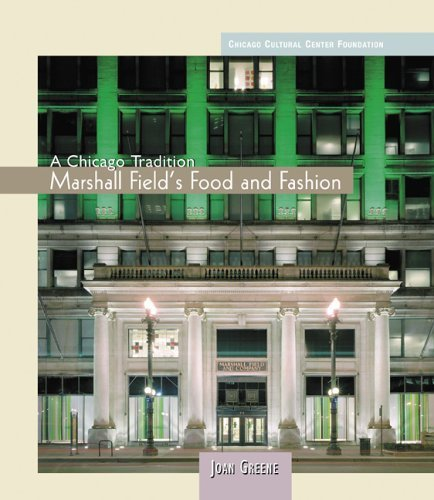marshall-fields-food-and-fashion-chicago-tradition-by-joan-greene-2005-09-01