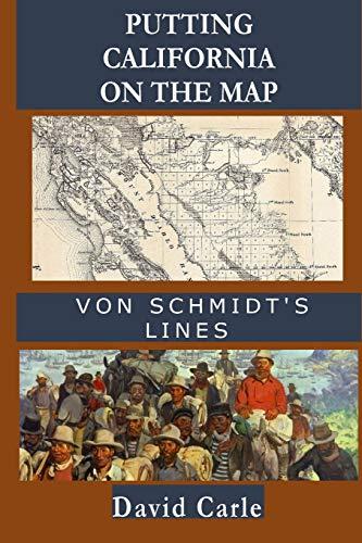 Putting California on the Map: Von Schmidt's Lines