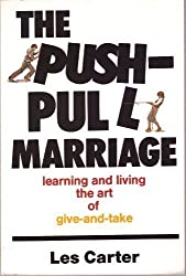 The Push-Pull Marriage: Learning and Living the Art of Give-And-Take