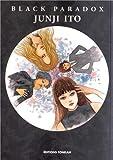 Black Paradox by Junji Ito (2012-10-24) - Tonkam; edition (2012-10-24) - 24/10/2012