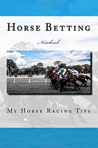 Horse Betting: My Horse Racing Tips 150 page lined notebook