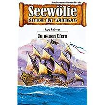 Seewölfe - Piraten der Weltmeere 462: Zu neuen Ufern (German Edition)