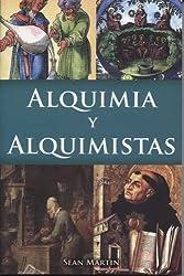 Alquimia Y Alquimistas (Spanish Edition) by Sean Martin (2011-04-01)